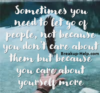 let go of it and care about yourself more