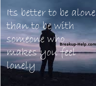 breakup quotes be alone not lonely